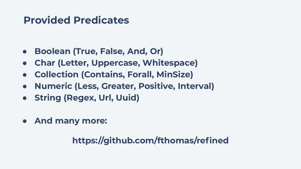 Provided Predicates ● Boolean (True, False, And...