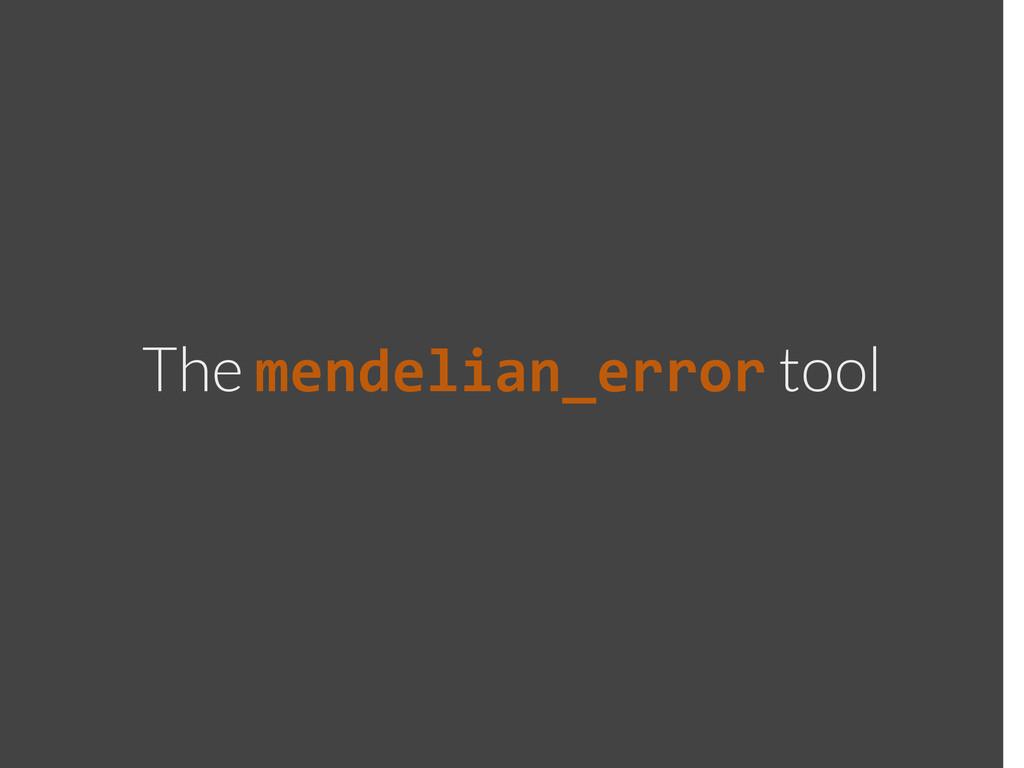 The mendelian_error tool