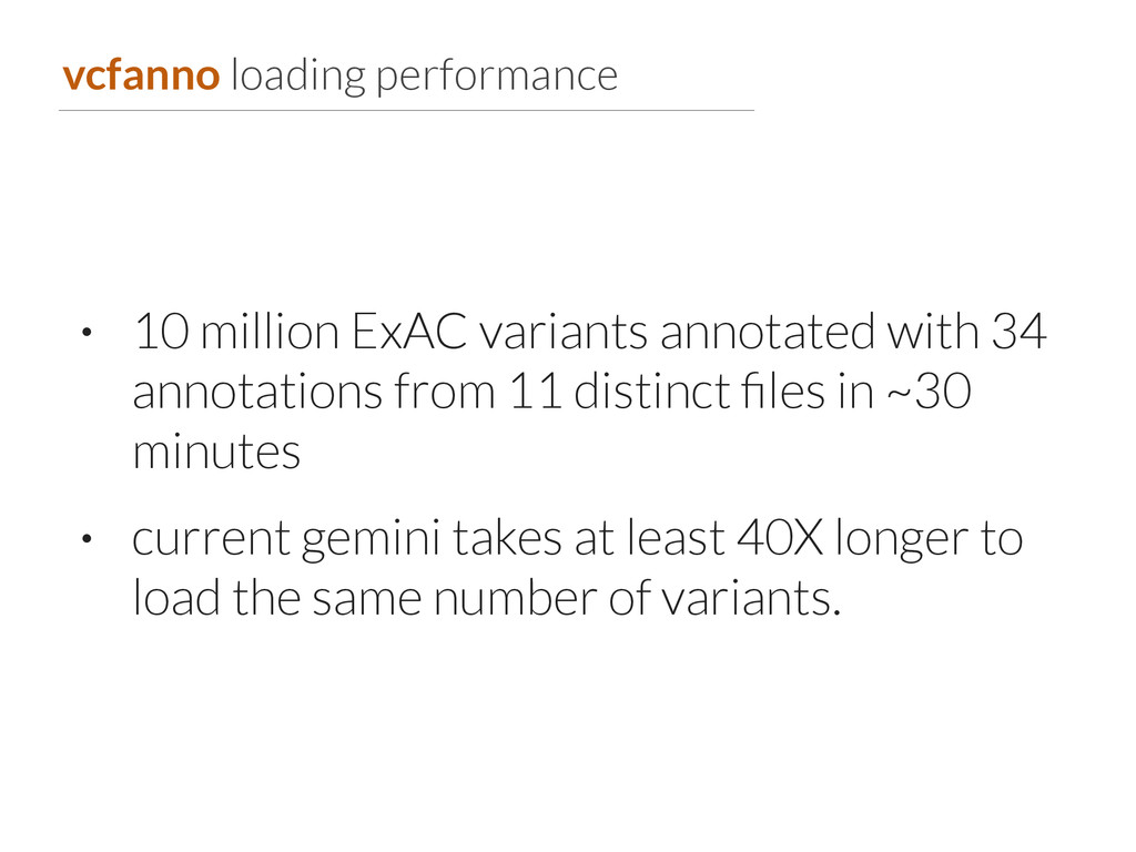 vcfanno loading performance • 10 million ExAC v...