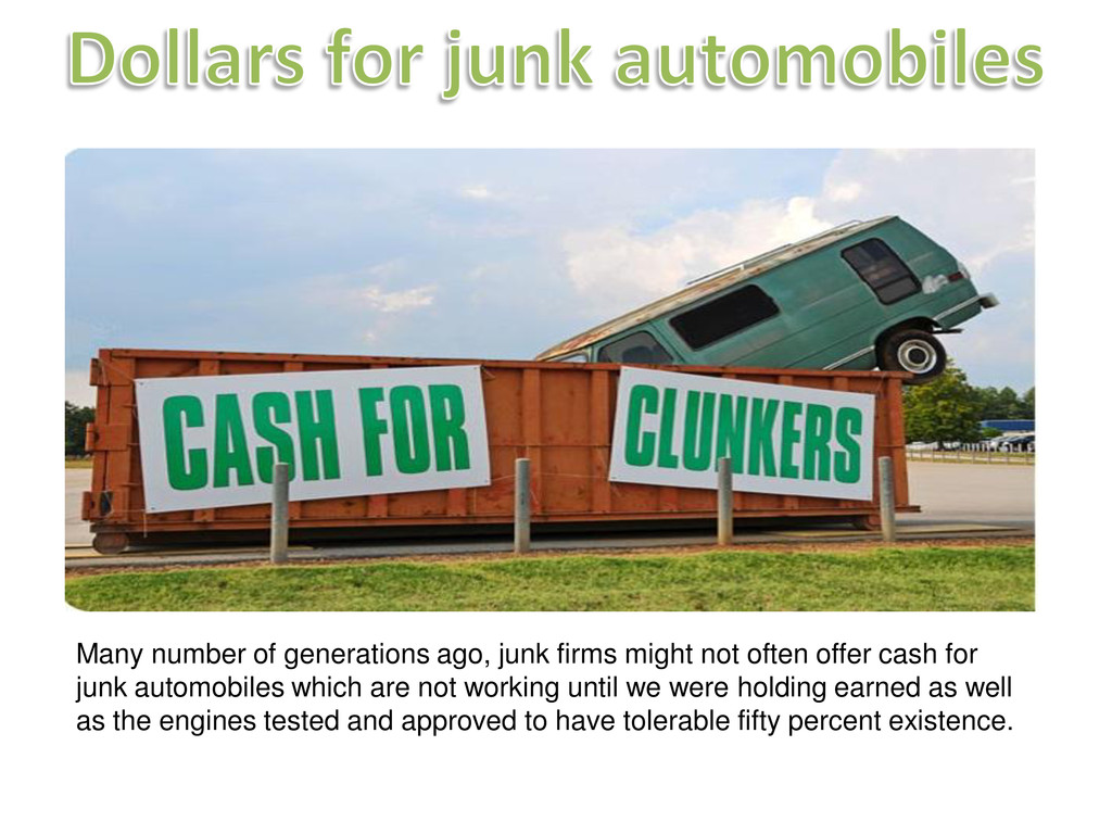 Many number of generations ago, junk firms migh...