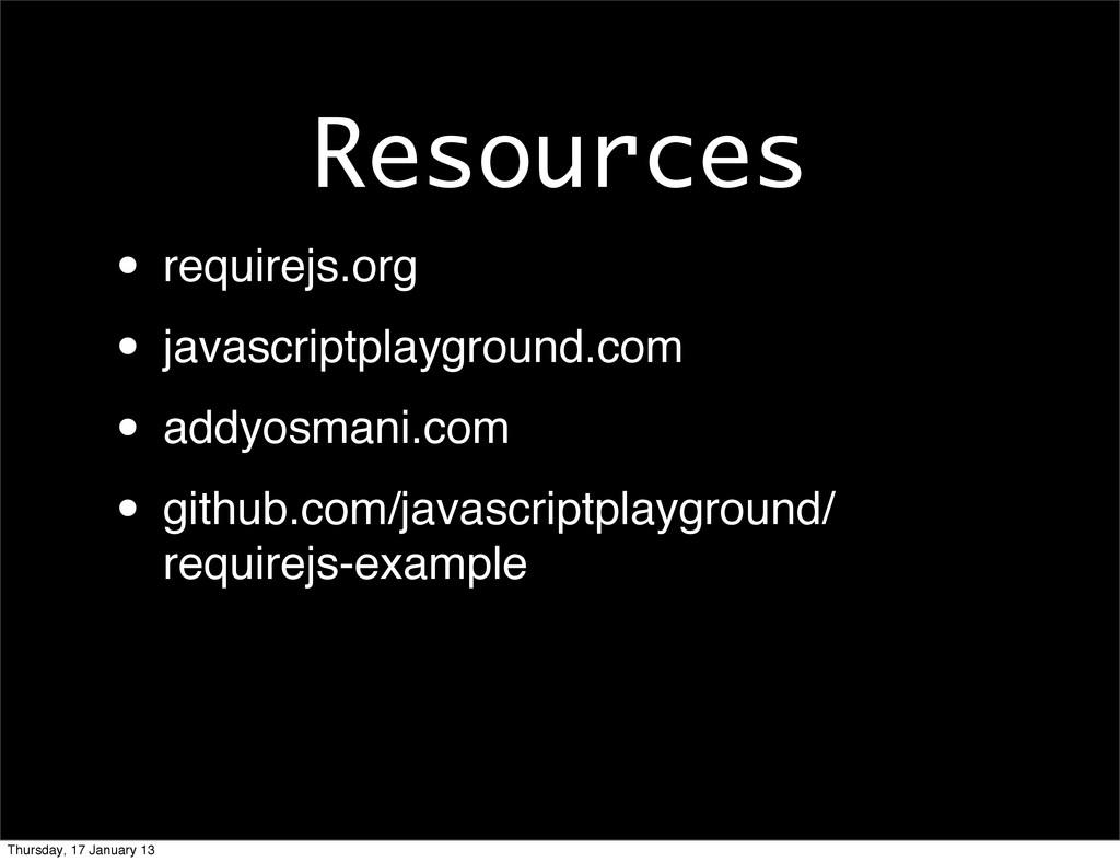 Resources • requirejs.org • javascriptplaygroun...