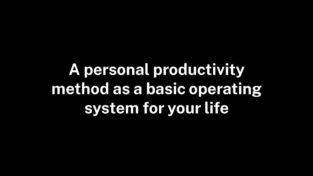 A personal productivity method as a basic opera...