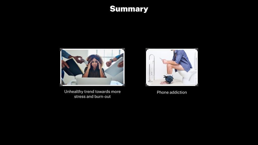 Summary Unhealthy trend towards more stress and...