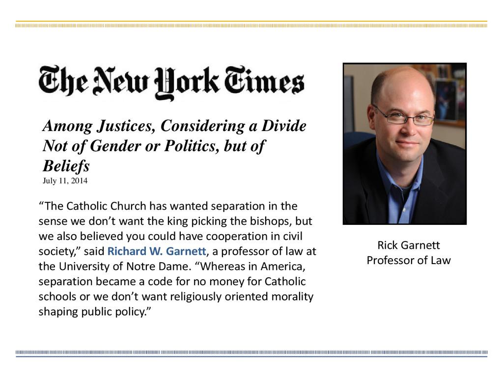 "Rick Garnett Professor of Law ""The Catholic Chu..."