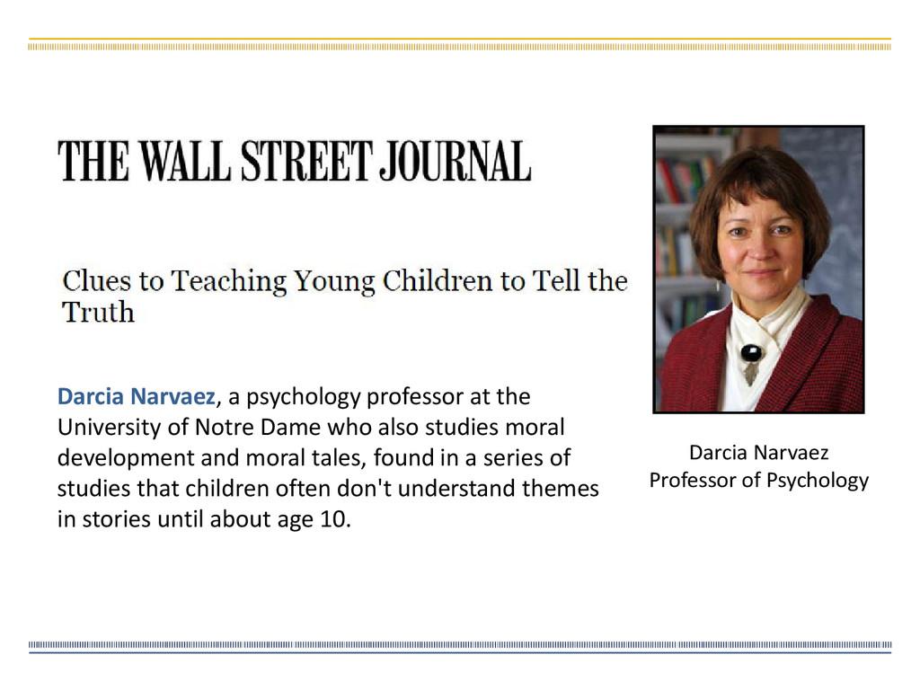Darcia Narvaez, a psychology professor at the U...