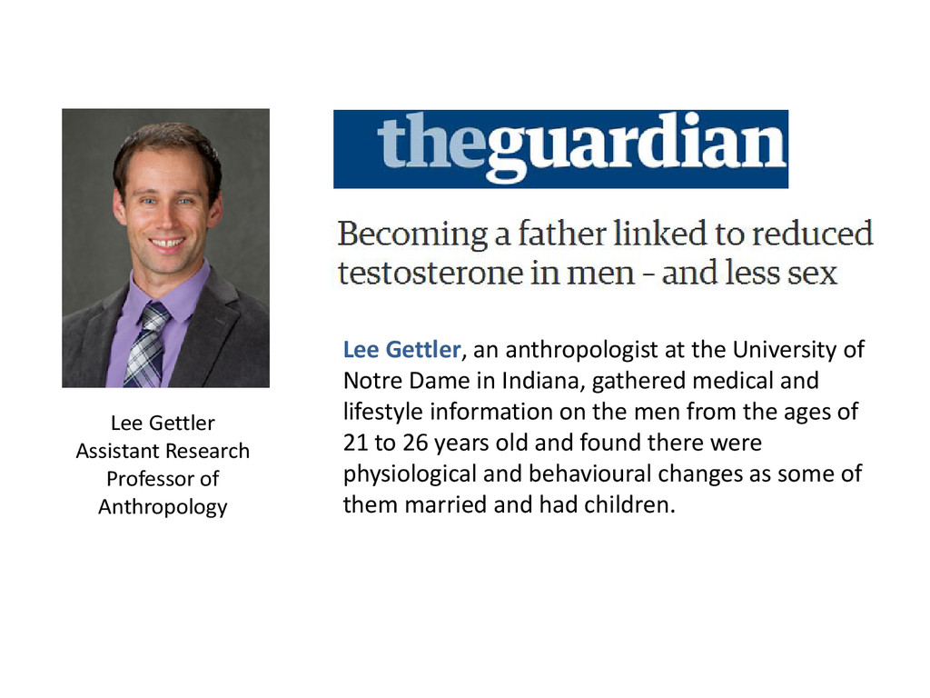 Lee Gettler, an anthropologist at the Universit...