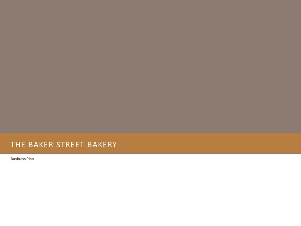 THE BAKER STREET BAKERY Business Plan