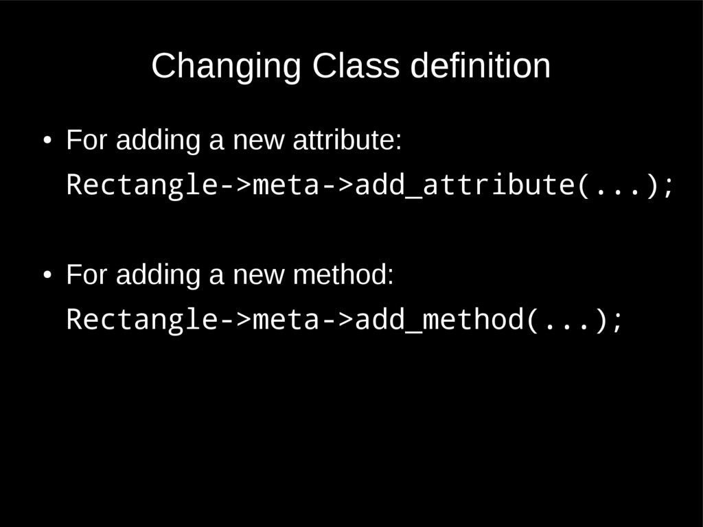 Changing Class definition ● For adding a new at...