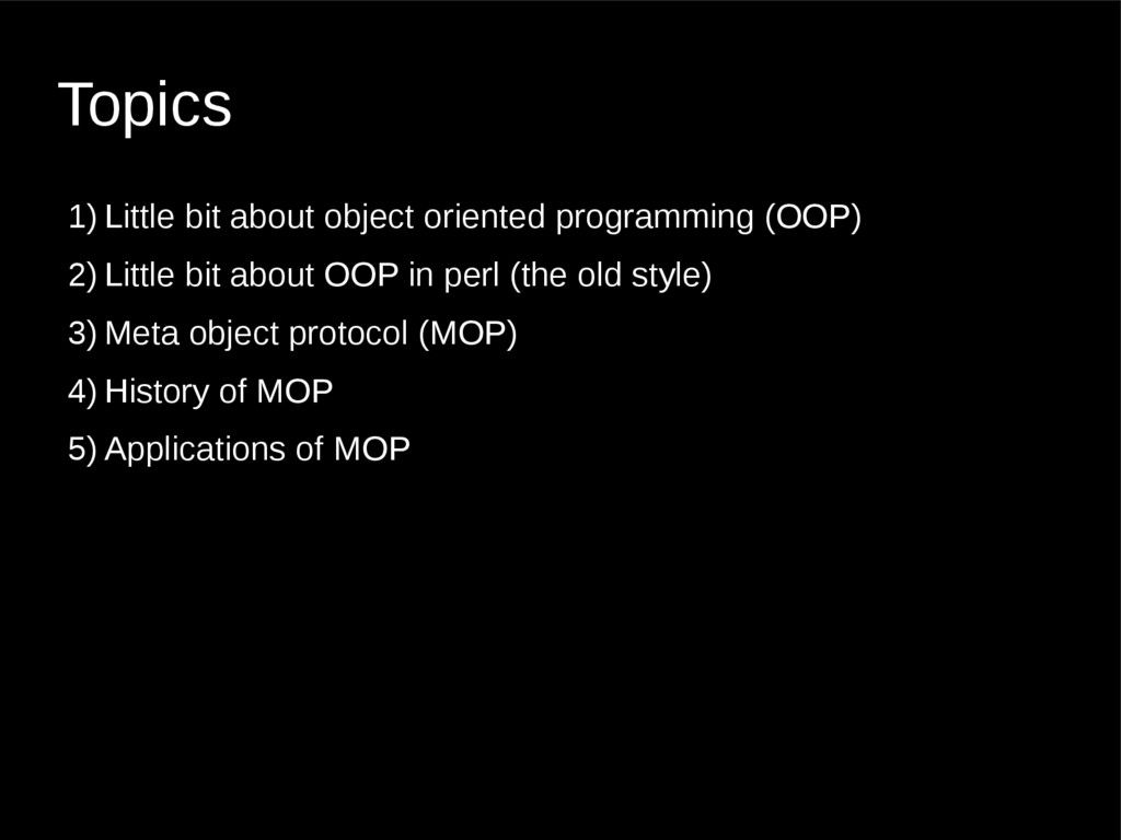 Topics 1) Little bit about object oriented prog...