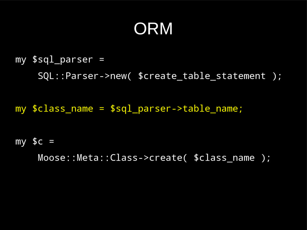 ORM my $sql_parser = SQL::Parser->new( $create_...
