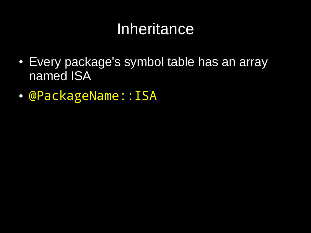Inheritance ● Every package's symbol table has ...