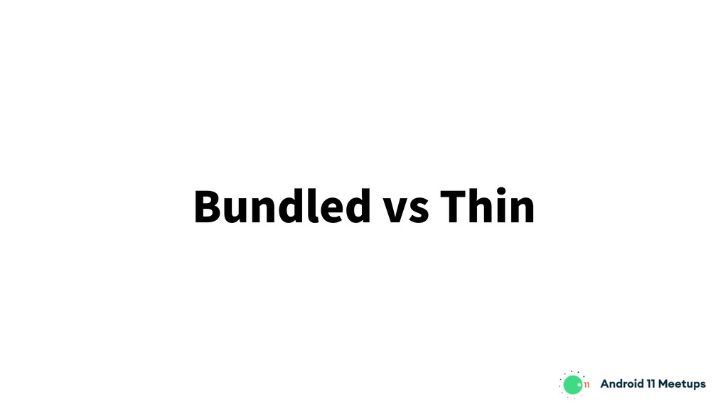 Bundled vs Thin