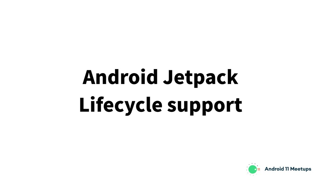 Android Jetpack Lifecycle support