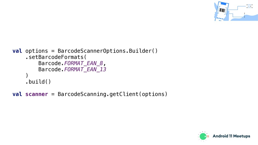 val options = BarcodeScannerOptions.Builder() ....