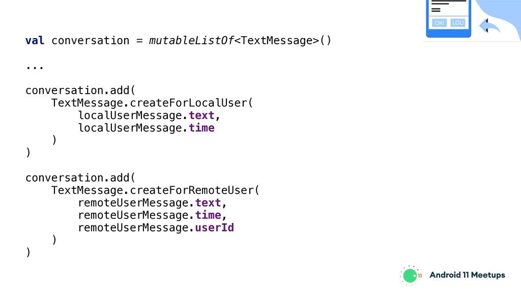val conversation = mutableListOf<TextMessage>()...