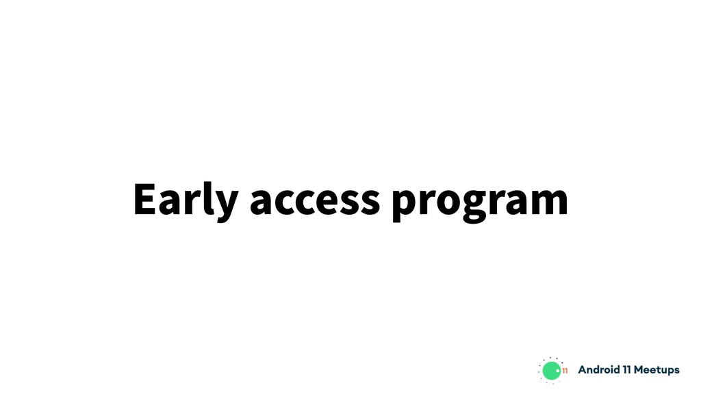 Early access program
