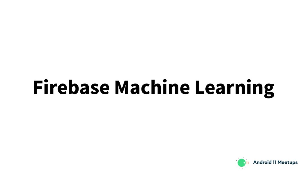 Firebase Machine Learning