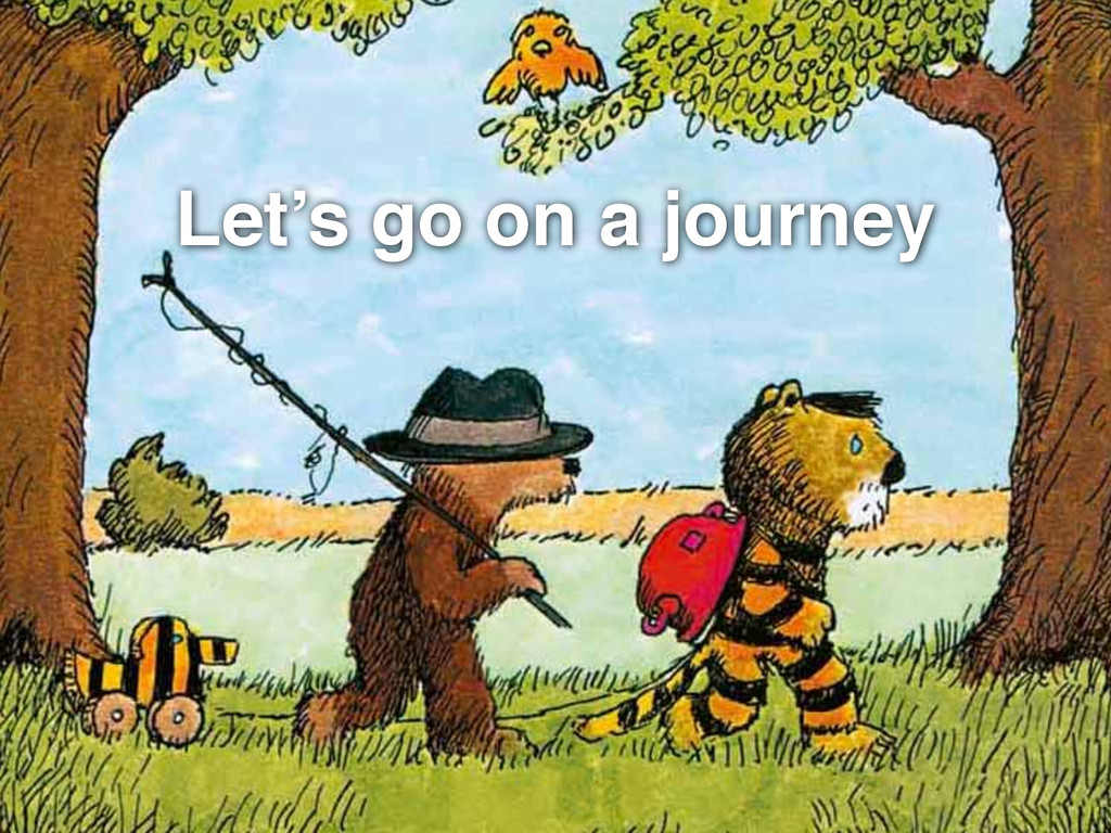 Let's go on a journey