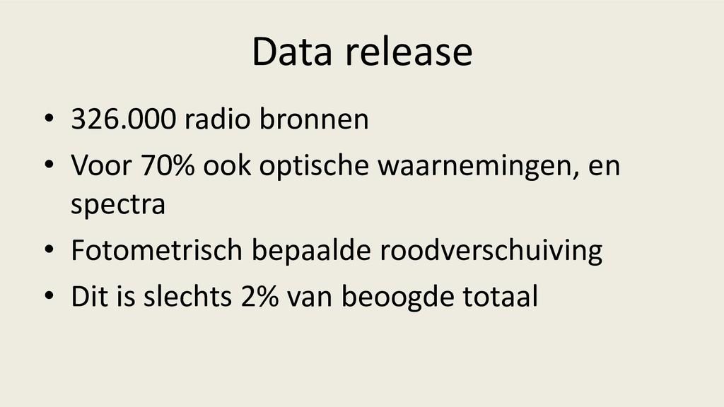 Data release • 326.000 radio bronnen • Voor 70%...