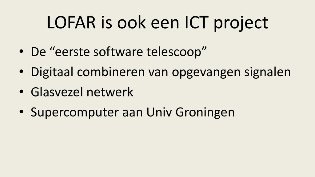 """LOFAR is ook een ICT project • De """"eerste softw..."""