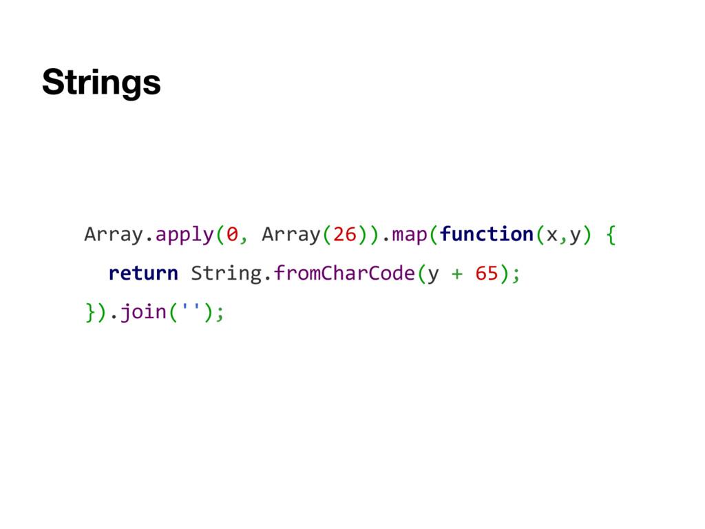 Array.apply(0, Array(26)).map(function(x,y) { r...