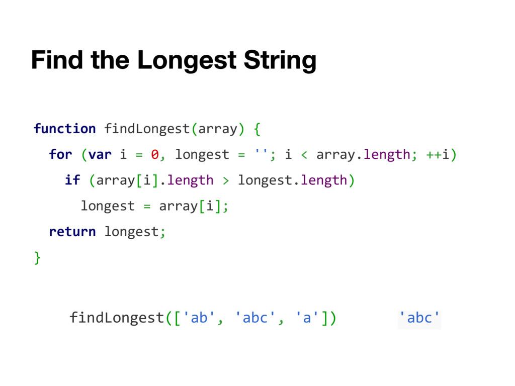 function findLongest(array) { for (var i = 0, l...