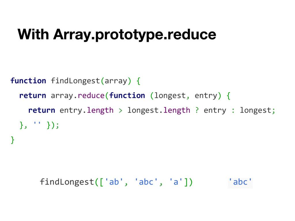 function findLongest(array) { return array.redu...