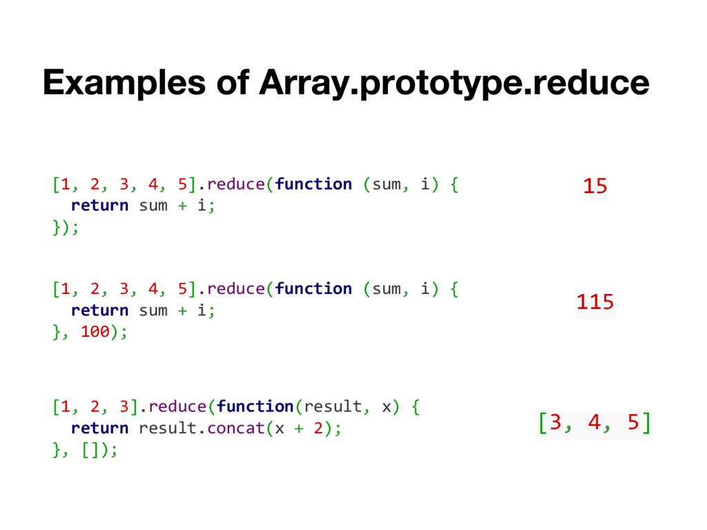 [1, 2, 3, 4, 5].reduce(function (sum, i) { retu...