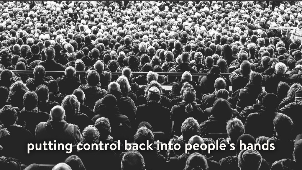 putting control back into people's hands