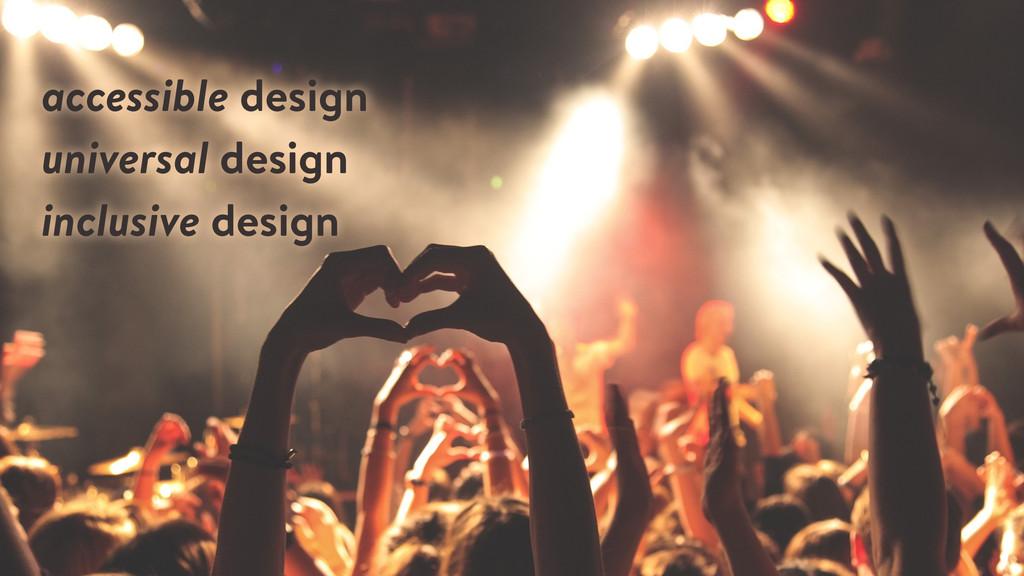 accessible design universal design inclusive de...
