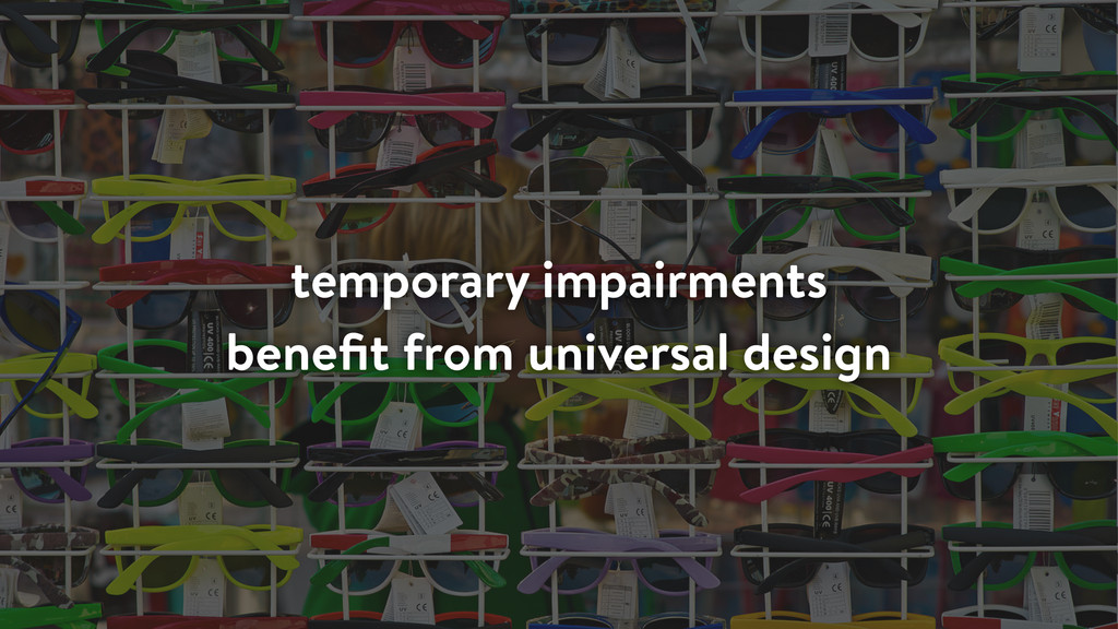 temporary impairments benefit from universal des...
