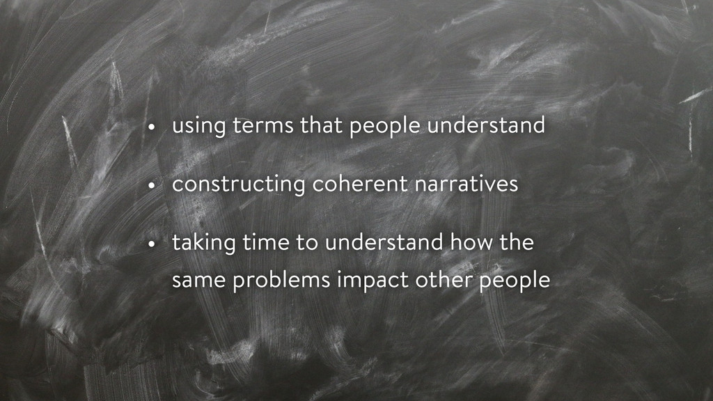 • using terms that people understand • construc...
