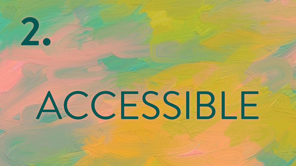 2. ACCESSIBLE
