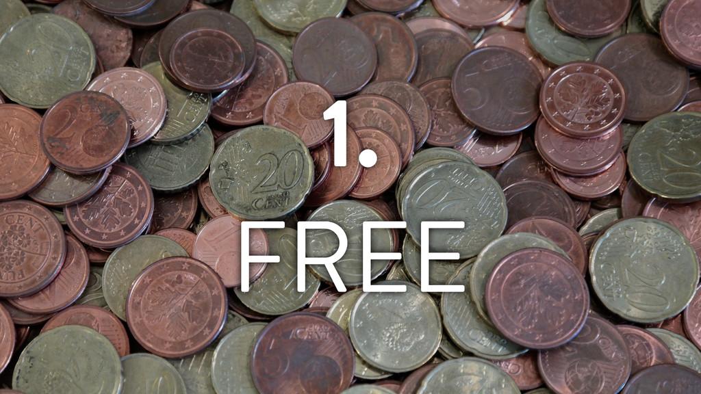 1. FREE