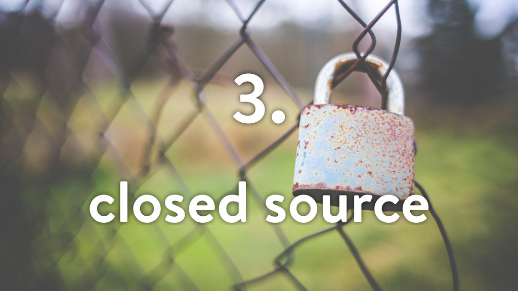 3. closed source