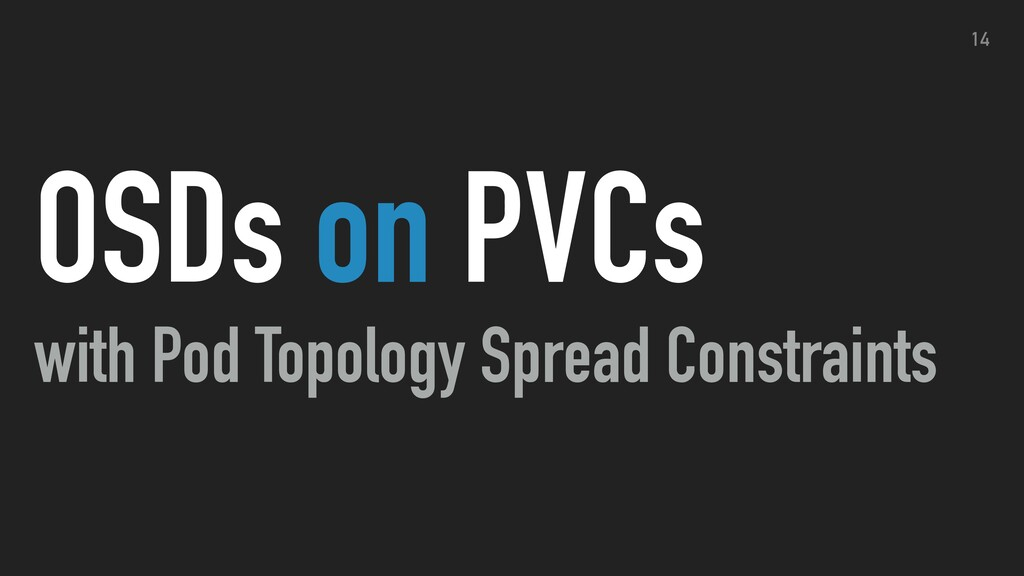 OSDs on PVCs with Pod Topology Spread Constrain...