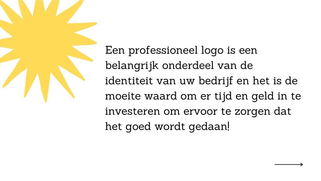 1. 2. 3. 4. Een professioneel logo is een belan...