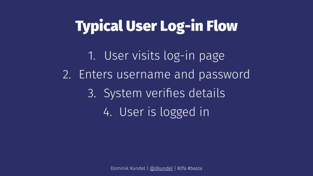 Typical User Log-in Flow 1. User visits log-in ...