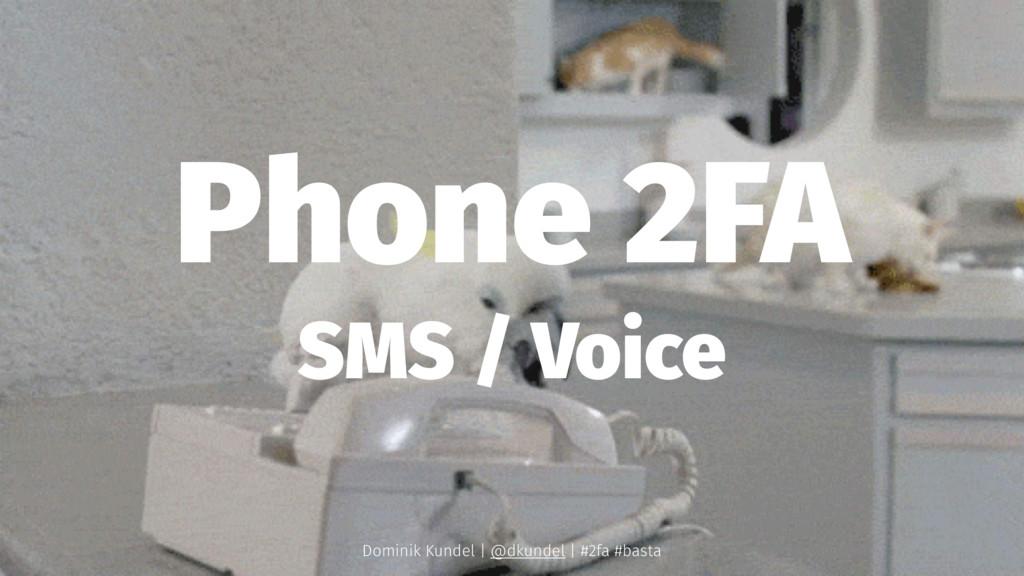 Phone 2FA SMS / Voice Dominik Kundel | @dkundel...