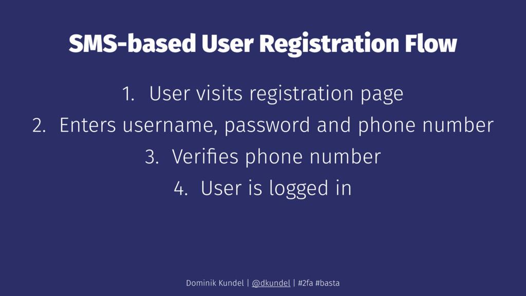 SMS-based User Registration Flow 1. User visits...