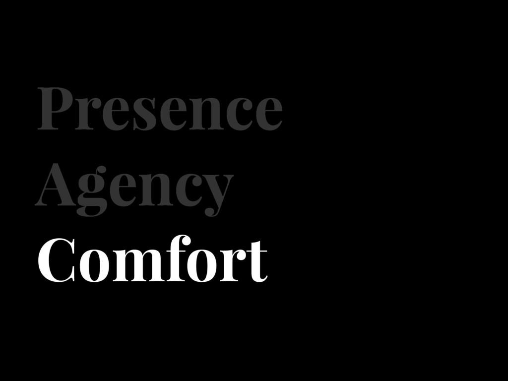 Presence Agency Comfort