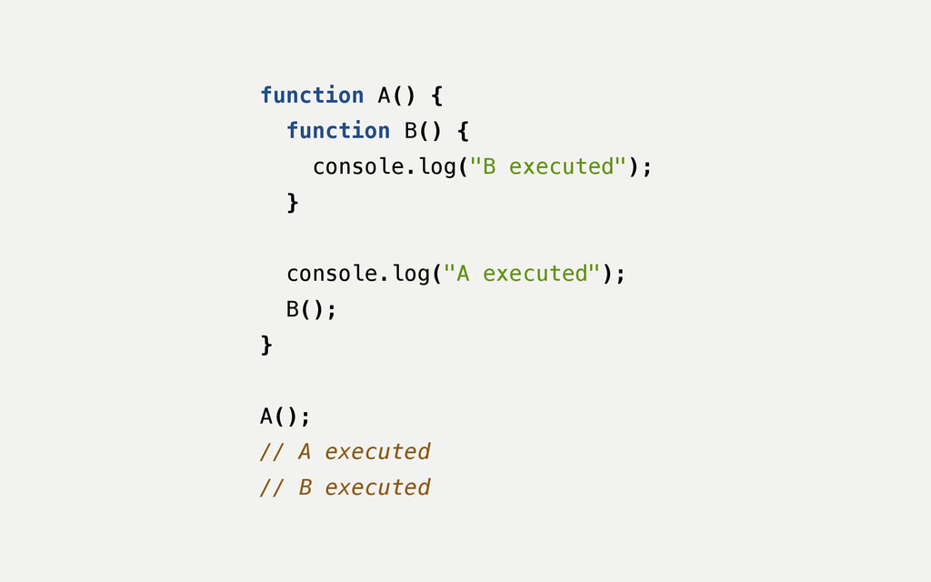 """function A() { function B() { console.log(""""B ex..."""