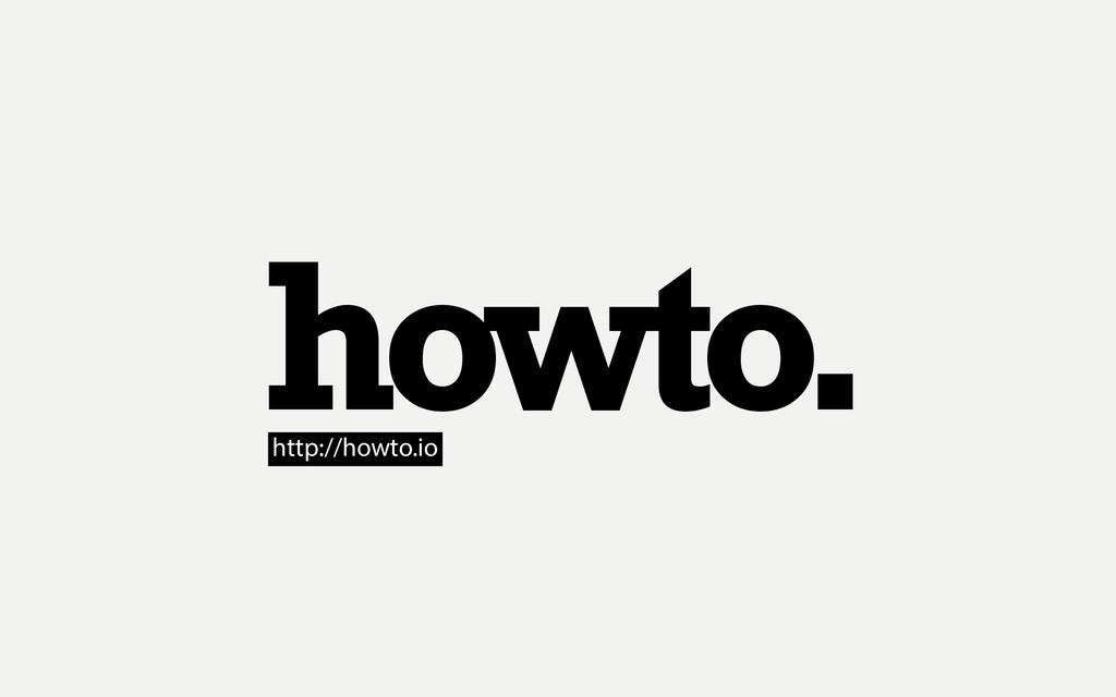 howto. http://howto.io
