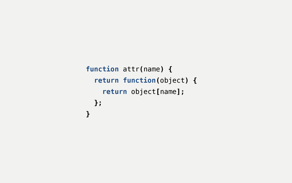 function attr(name) { return function(object) {...