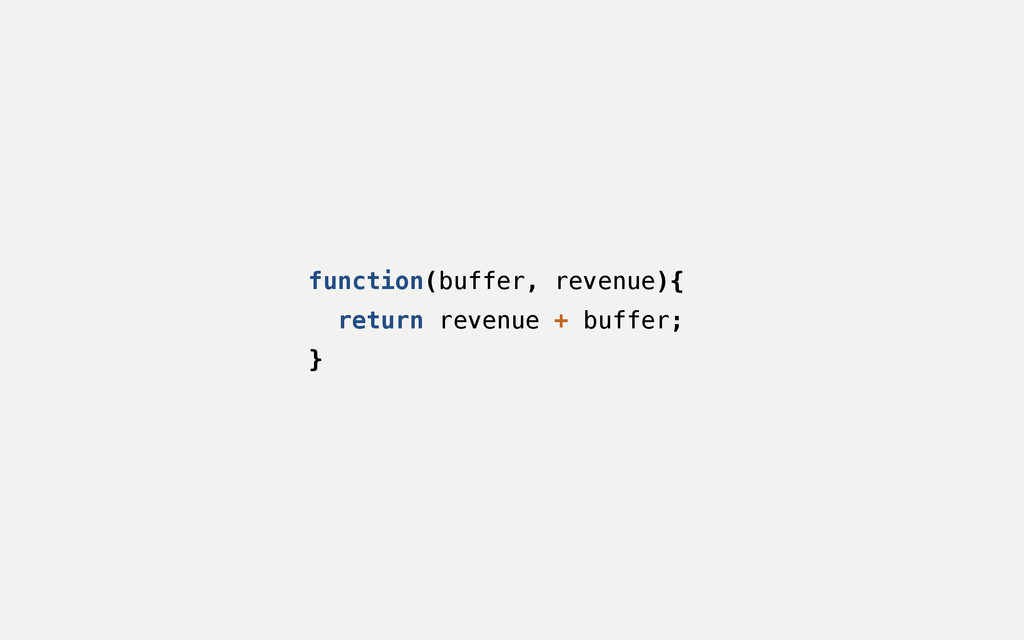 function(buffer, revenue){ return revenue + buf...