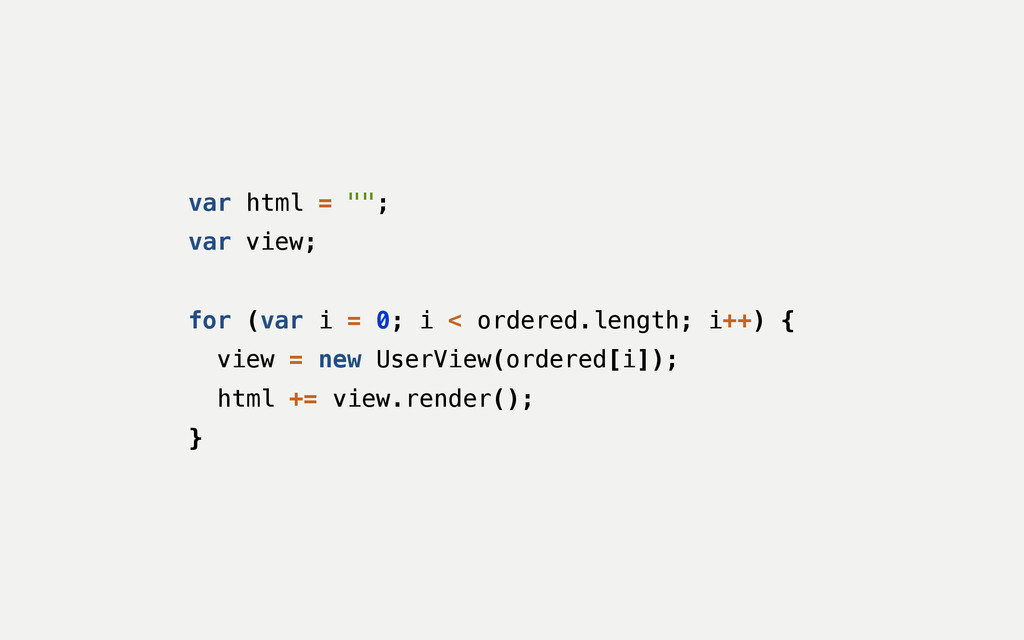 """var html = """"""""; var view; ! for (var i = 0; i < ..."""