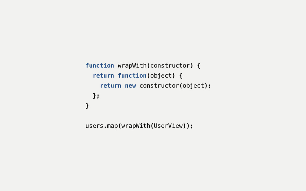 function wrapWith(constructor) { return functio...