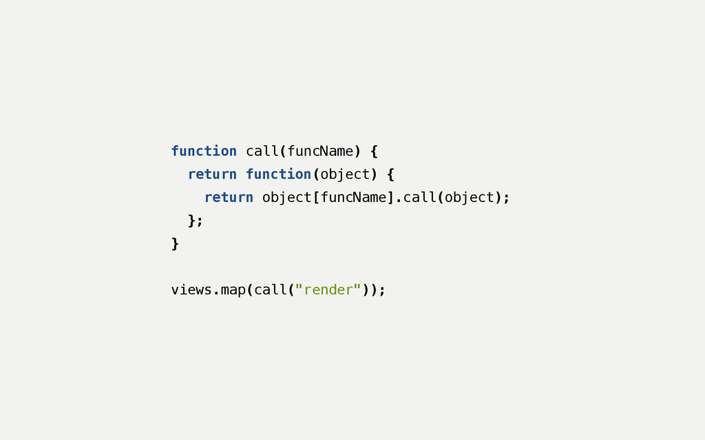 function call(funcName) { return function(objec...
