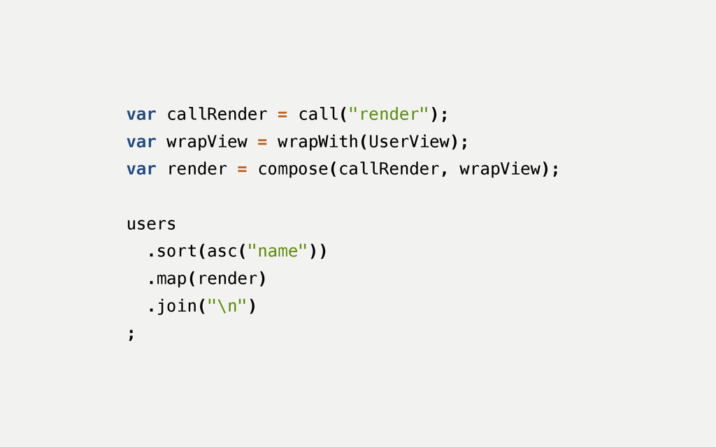 "var callRender = call(""render""); var wrapView =..."