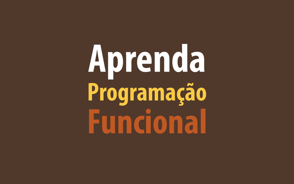 Aprenda Programação Funcional